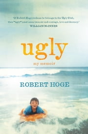 Ugly: My Memoir ebook by Robert Hoge
