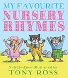 My Favourite Nursery Rhymes ebook by Tony Ross