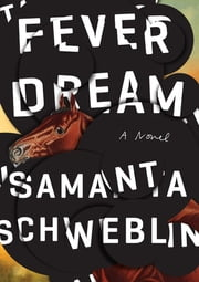 Fever Dream - A Novel ebook by Kobo.Web.Store.Products.Fields.ContributorFieldViewModel
