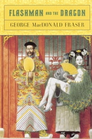 Flashman and the Dragon ebook by George MacDonald Fraser
