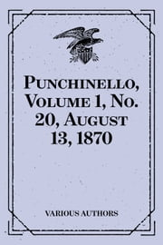 Punchinello, Volume 1, No. 20, August 13, 1870 ebook by Various Authors
