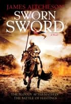 Sworn Sword ebook by James Aitcheson