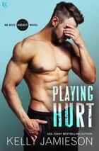 Playing Hurt - An Aces Hockey Novel eBook by Kelly Jamieson