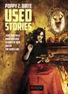 Used Stories ebook by Poppy Z. Brite