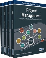Project Management - Concepts, Methodologies, Tools, and Applications ebook by Information Resources Management Association