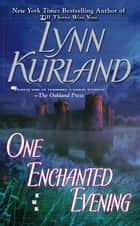 One Enchanted Evening ebook by Lynn Kurland