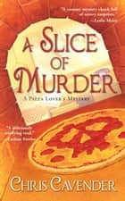 A Slice of Murder eBook by Chris Cavender