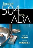 Section 504 and the ADA ebook by Dr. Charles J. Russo,Dr. Allan G. Osborne