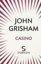 Casino (Storycuts) ebook by John Grisham