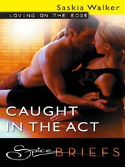 Caught in the Act ebook by Saskia Walker