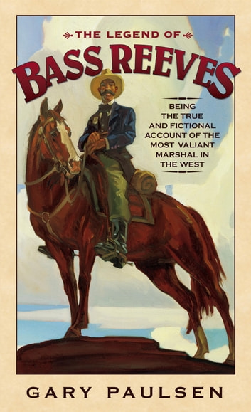 The Legend of Bass Reeves ebook by Gary Paulsen