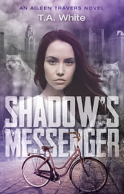 Shadow's Messenger ebook by T.A. White