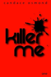Killer Me: Episode One: Off With Her Head! ebook by Candace Osmond