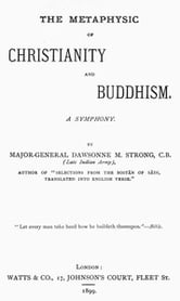 The Metaphysic of Christianity and Buddhism ebook by A symphony