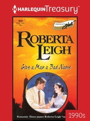 Give a Man a Bad Name ebook by Roberta Leigh
