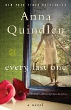 Every Last One ebook by Anna Quindlen
