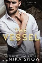 The Vessel ebook by Jenika Snow