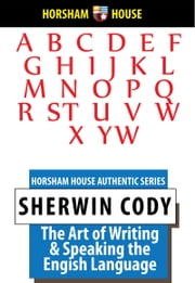 The Art of Writing and Speaking English - Sherwin Cody ebook by Sherwin Cody