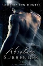 Absolute Surrender ( Fallen Guardians 1) ebook by Georgia Lyn Hunter