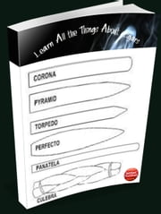 Learn All the Things About Cigars ebook by reginald SHIRD