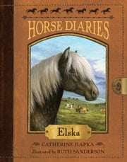 Horse Diaries #1: Elska ebook by Catherine Hapka,Ruth Sanderson