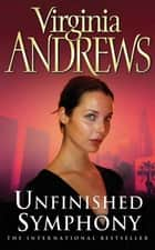 Unfinished Symphony ebook by Virginia Andrews