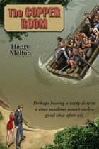 The Copper Room ebook by Henry Melton