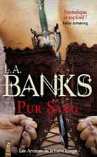 Pur Sang ebook by L-A Banks