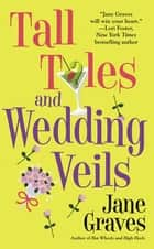 Tall Tales and Wedding Veils ebook by Jane Graves