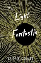 The Light Fantastic ebook by Sarah Combs