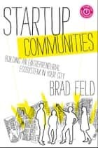 Startup Communities ebook by Brad Feld
