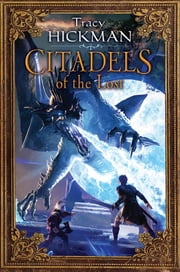 Citadels of the Lost - The Annals of Drakis: Book Two ebook by Tracy Hickman