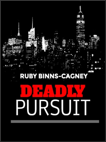 Deadly Pursuit - The FBI Special Agent Benson Series ebook by Ruby Binns-Cagney