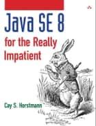 Java SE8 for the Really Impatient ebook by Cay S. Horstmann