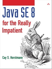Java SE8 for the Really Impatient - A Short Course on the Basics ebook by Cay S. Horstmann
