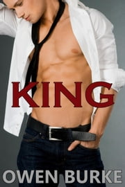 KING: Gay Erotica ebook by Owen Burke