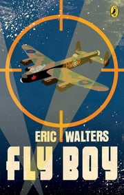 Fly Boy ebook by Eric Walters