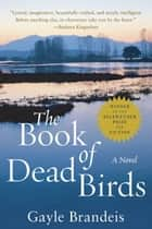 The Book of Dead Birds - A Novel ebook by Gayle Brandeis