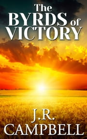The Byrds of Victory ebook by James Robert Campbell