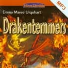 Drakentemmers - Voorgelezen door Shadya El Shafiy, winnares van de Nationale Voorleeswedstrijd 2005 audiobook by Emma Maree Urquhart, Shadya el Shafiy