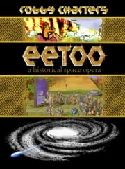 Eetoo: a Historical Space Opera ebook by Robby Charters
