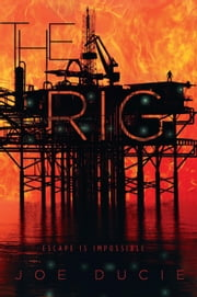 The Rig ebook by Joe Ducie