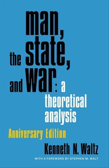 Man, the State, and War - A Theoretical Analysis ebook by Kenneth Waltz