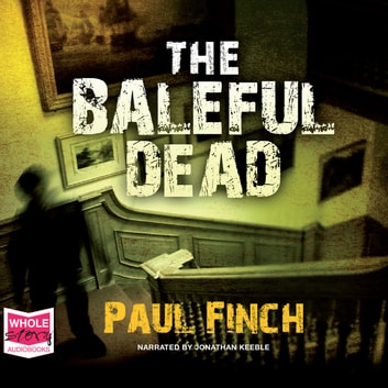 The Baleful Dead audiobook by Paul Finch