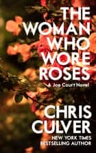The Woman Who Wore Roses ekitaplar by Chris Culver
