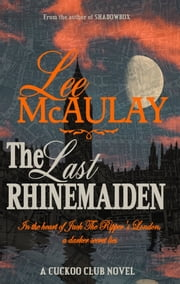 The Last Rhinemaiden ebook by Lee McAulay