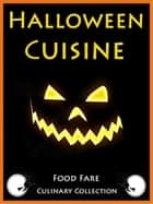 Halloween Cuisine ebook by Shenanchie O'Toole, Food Fare