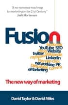 Fusion - The New Way of Marketing ebook by David Taylor