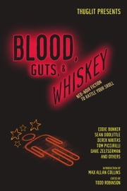 Blood, Guts, and Whiskey ebook by Todd Robinson