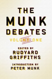 The Munk Debates ebook by Rudyard Griffiths,Peter Munk,Patrick Luciani